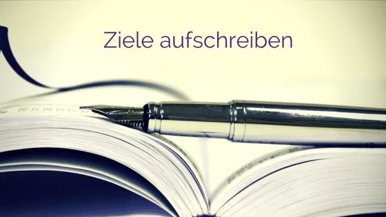 Warum du lieber aufschreiben solltest, was du heuer erreichen willst