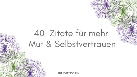 40 Zitate für mehr Mut & Selbstvertrauen