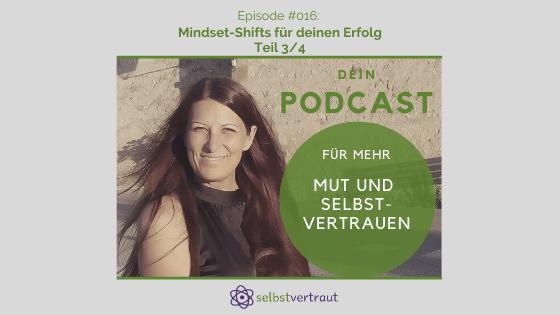 #016 Mindset-Shifts für deinen Erfolg – Teil 3/4
