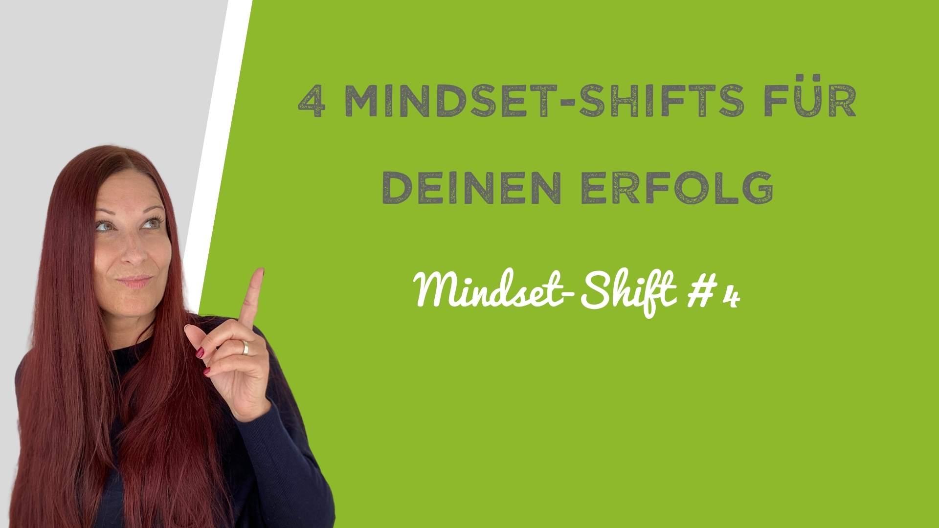 4 Mindset-Shifts für deinen Erfolg – Teil 4