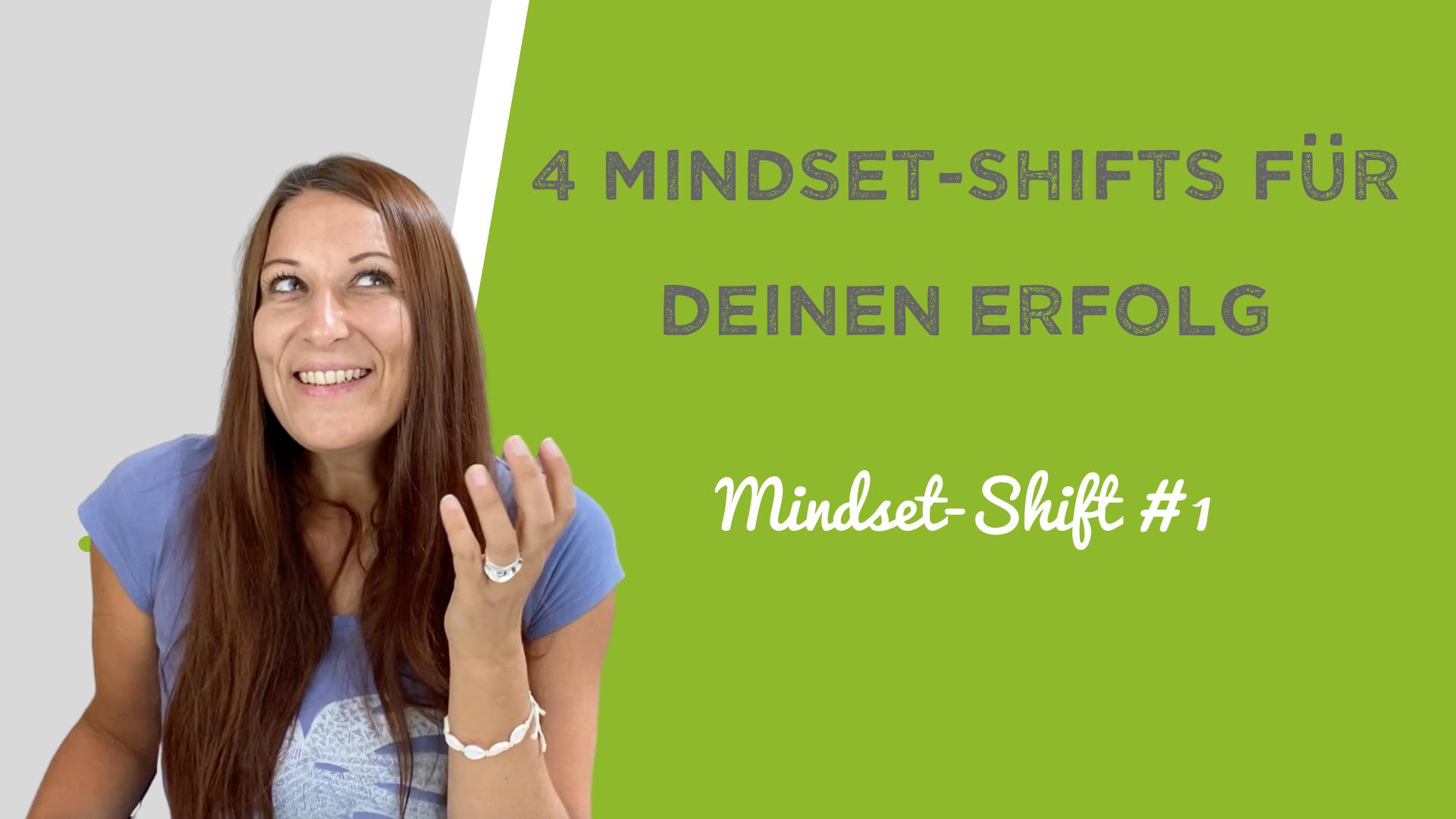 4 Mindset-Shifts für deinen Erfolg – Teil 1