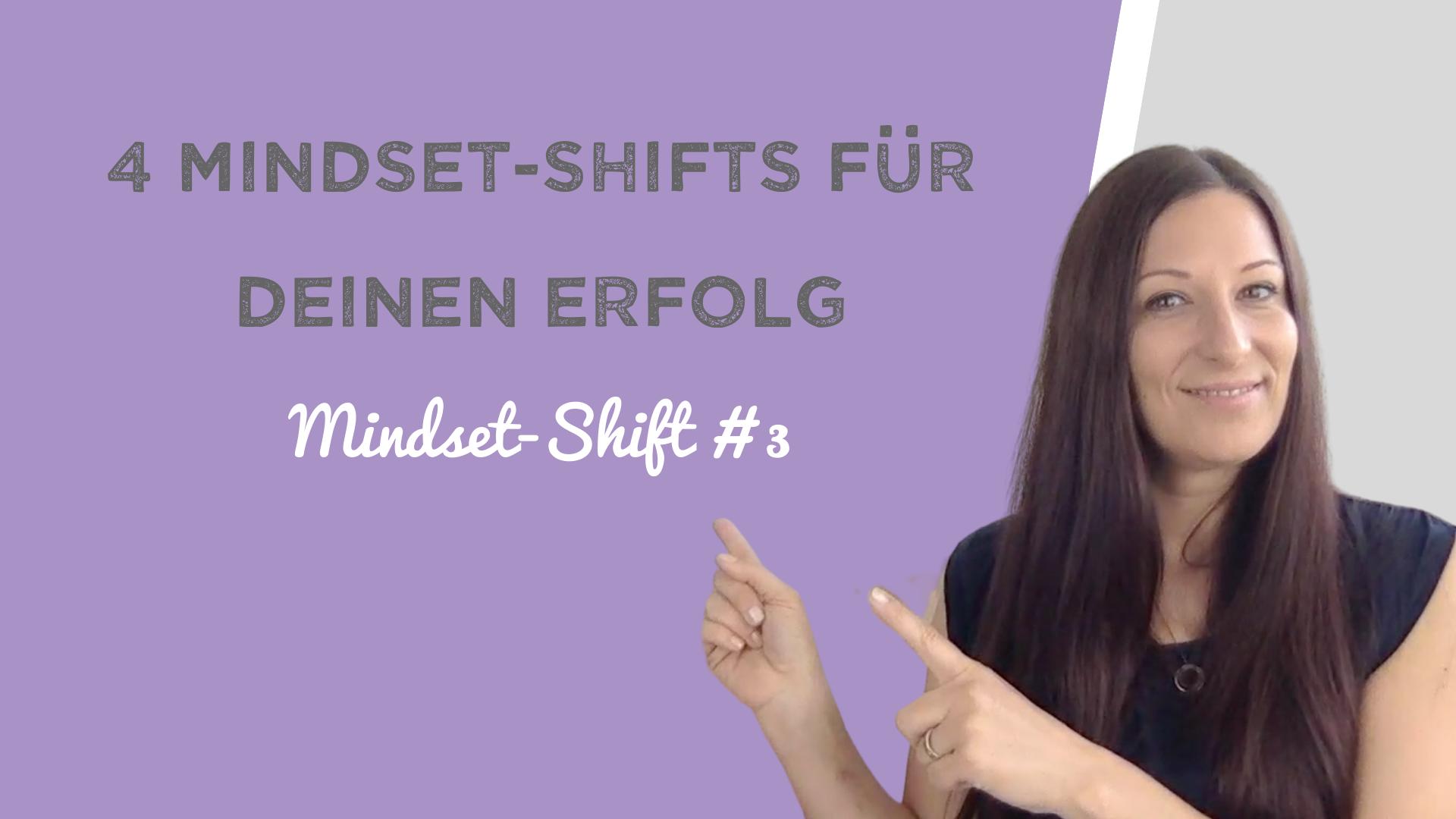 4 Mindset-Shifts für deinen Erfolg – Teil 3