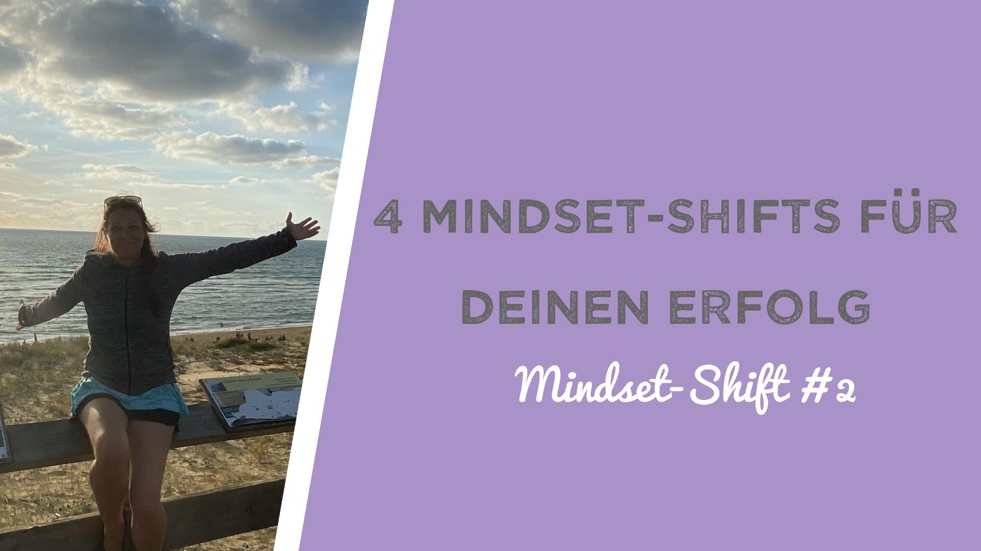 4 Mindset-Shifts für deinen Erfolg – Teil 2